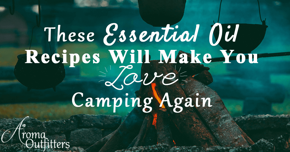 essential oil recipes for camping