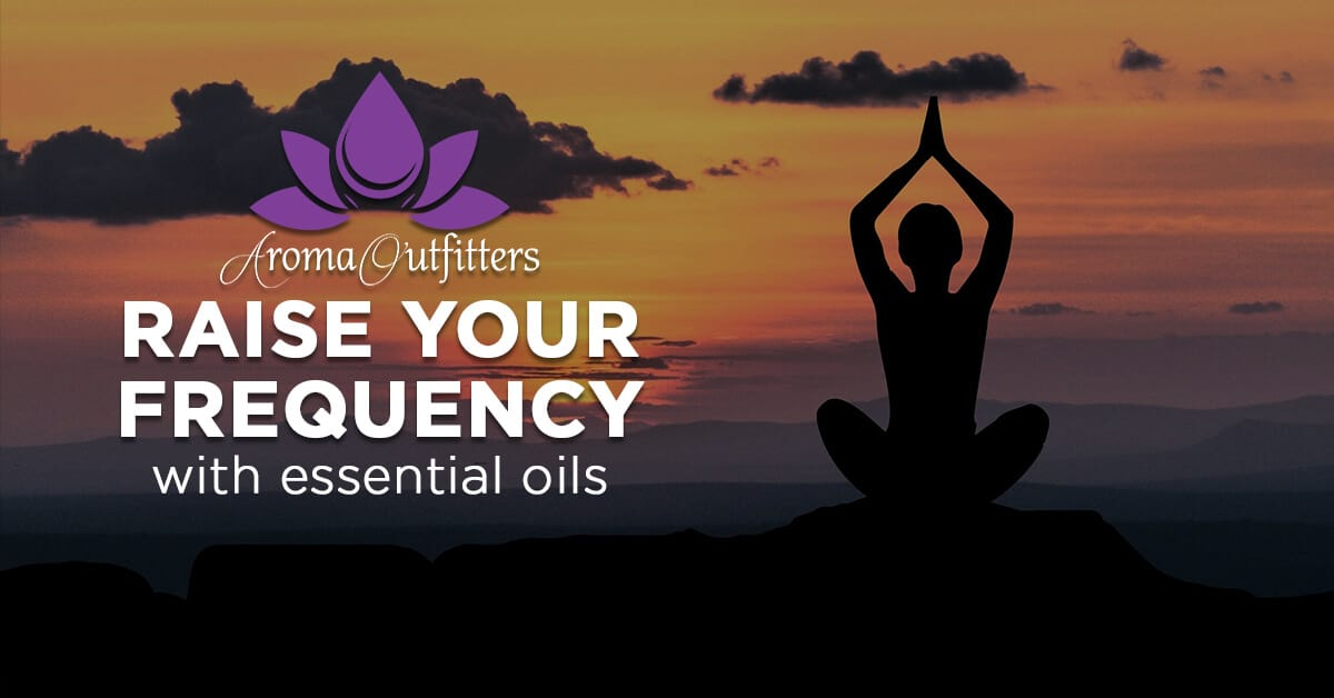 how to raise your body frequency with essential oils
